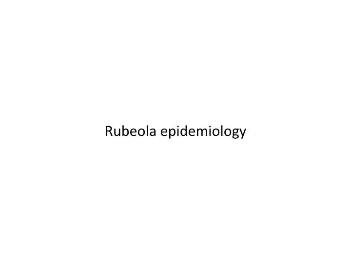 Rubeola epidemiology