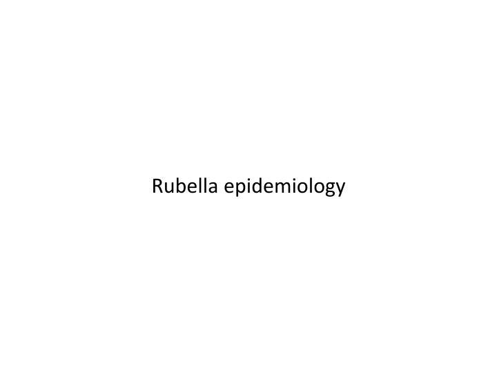 Rubella epidemiology