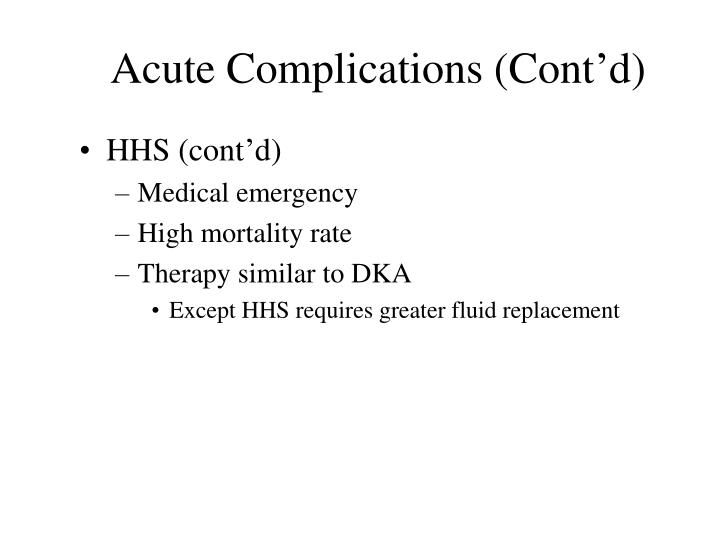 Acute Complications (Cont'd)