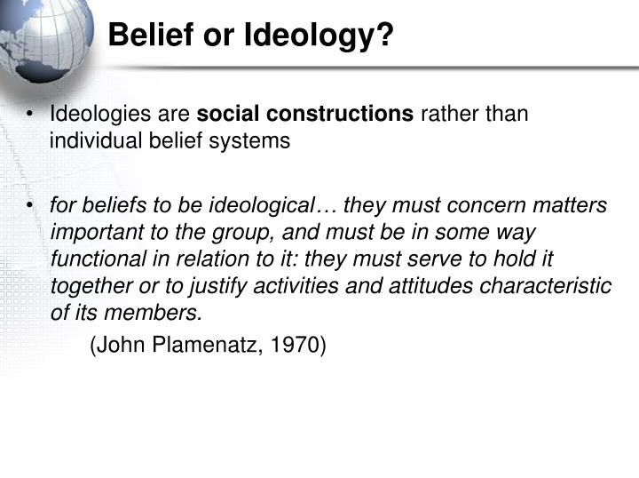 Belief or Ideology?