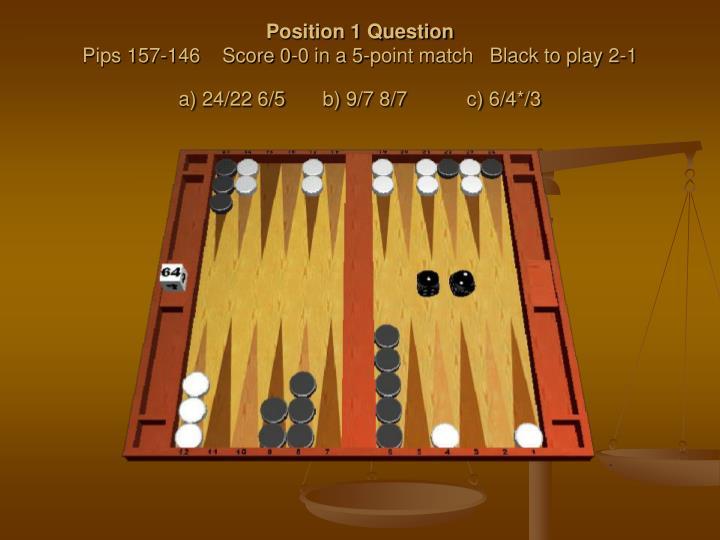 Position 1 Question