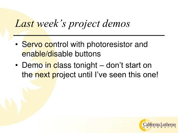 Last week s project demos