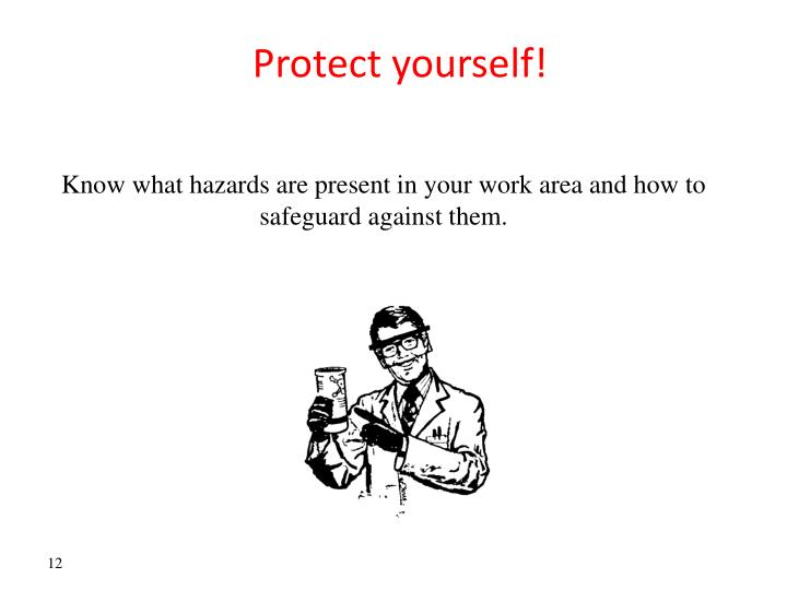 Protect yourself!