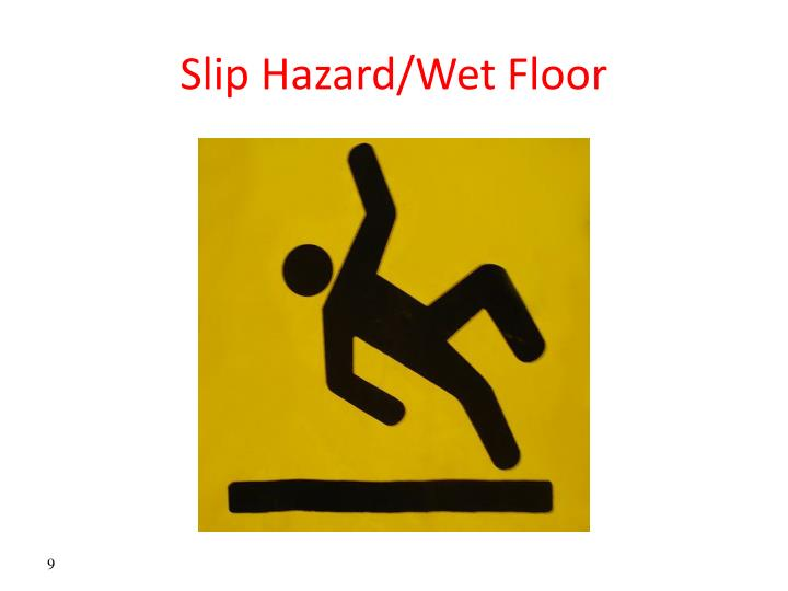 Slip Hazard/Wet Floor