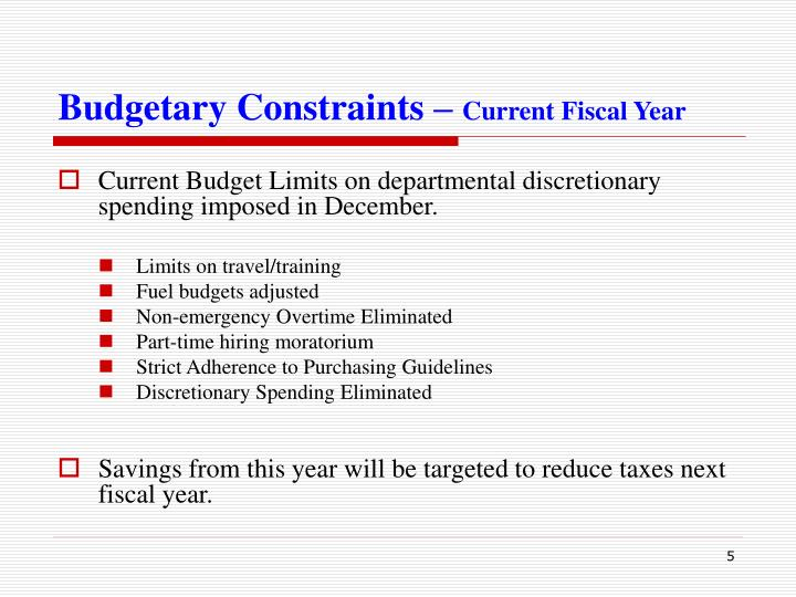 Budgetary Constraints –