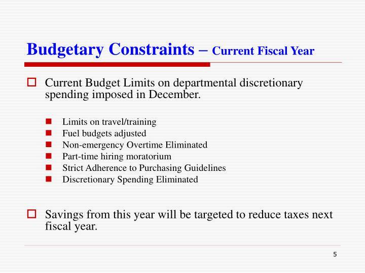 Budgetary Constraints –