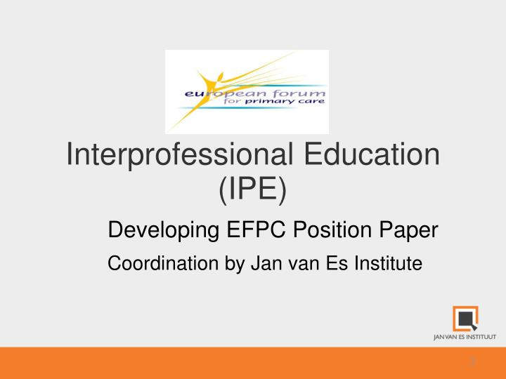 Interprofessional education ipe