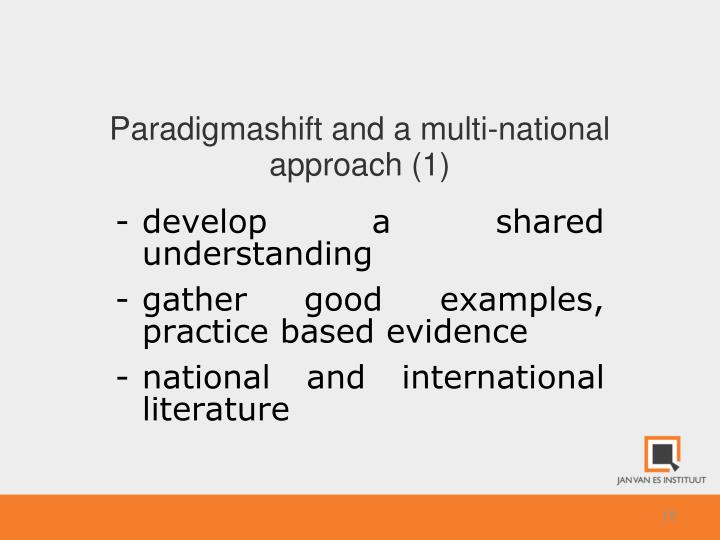 Paradigmashift and a multi-national approach (1)