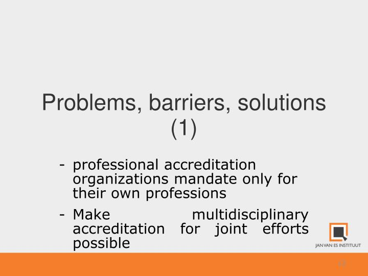 Problems, barriers, solutions (1)