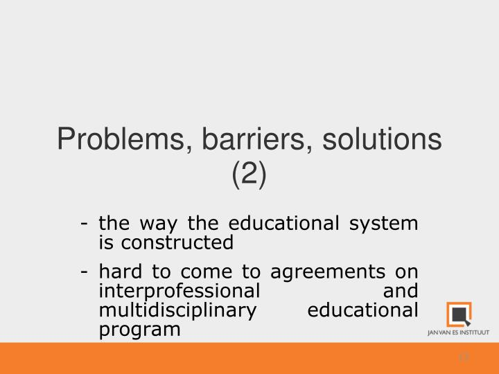 Problems, barriers, solutions (2)
