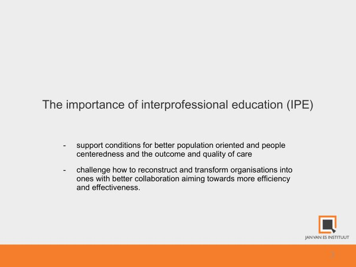 The importance of interprofessional education ipe