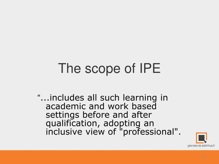 The scope of IPE