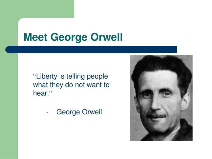 Meet George Orwell