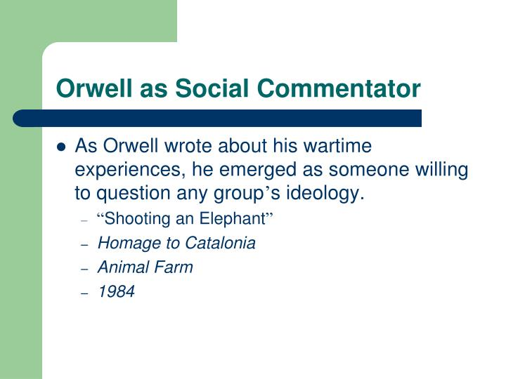Orwell as Social Commentator