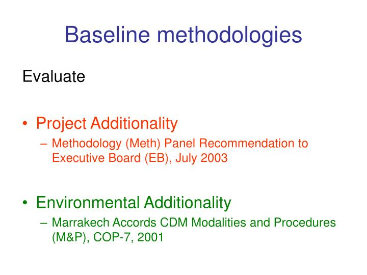 Baseline methodologies