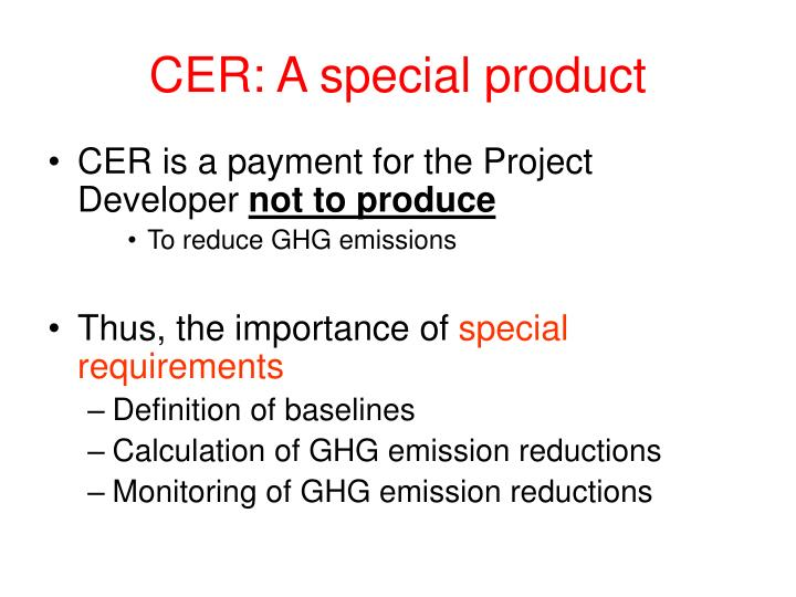CER: A special product