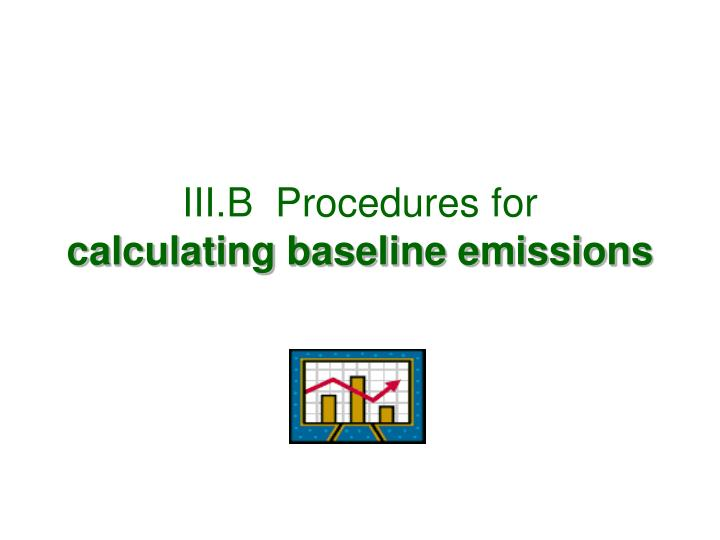 III.B  Procedures for