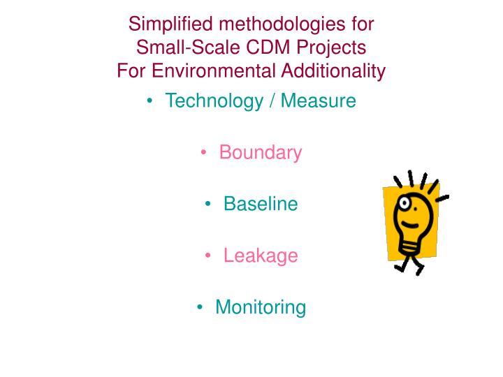Simplified methodologies for