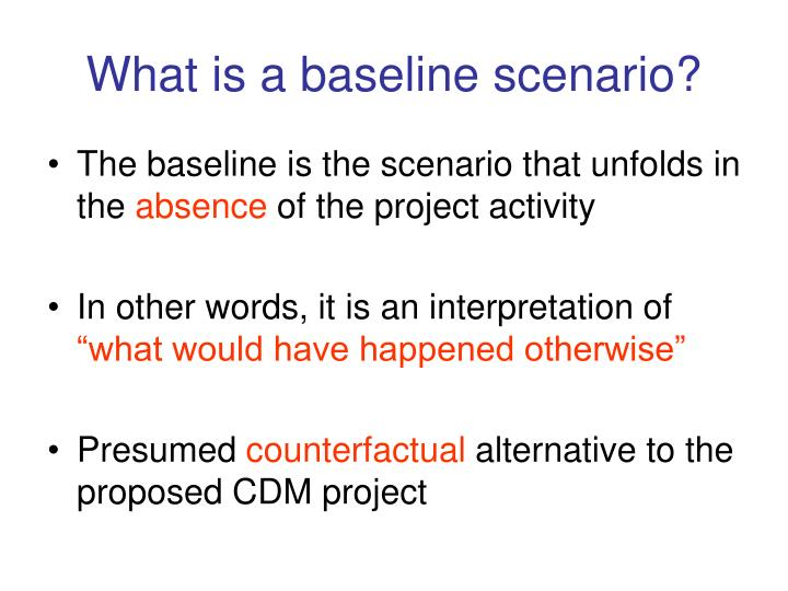 What is a baseline scenario?