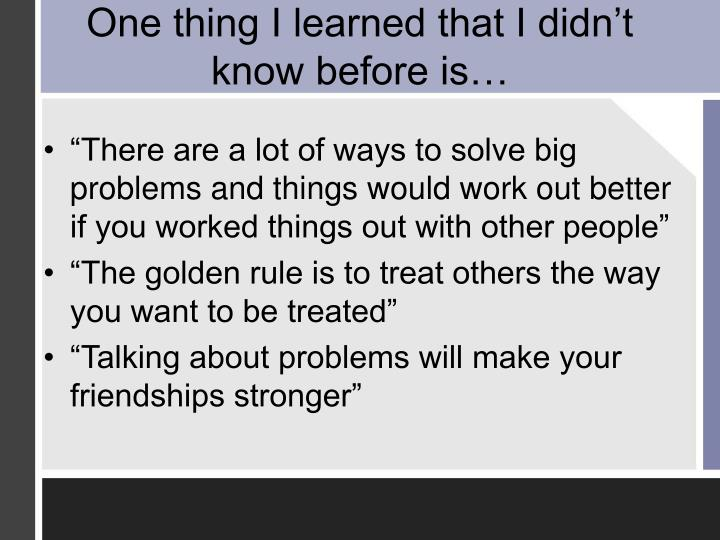 """""""There are a lot of ways to solve big problems and things would work out better if you worked things out with other people"""""""