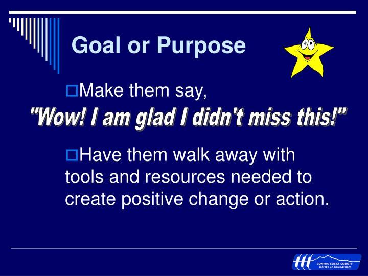 Goal or Purpose