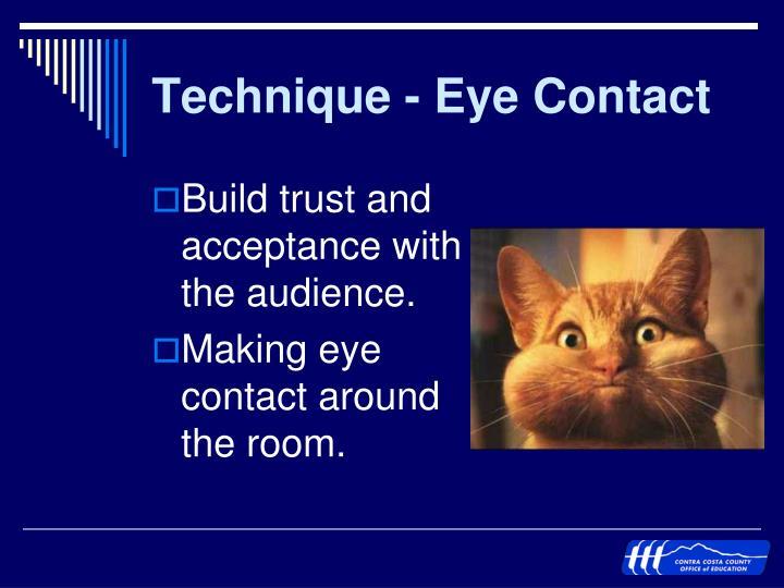 Technique - Eye Contact