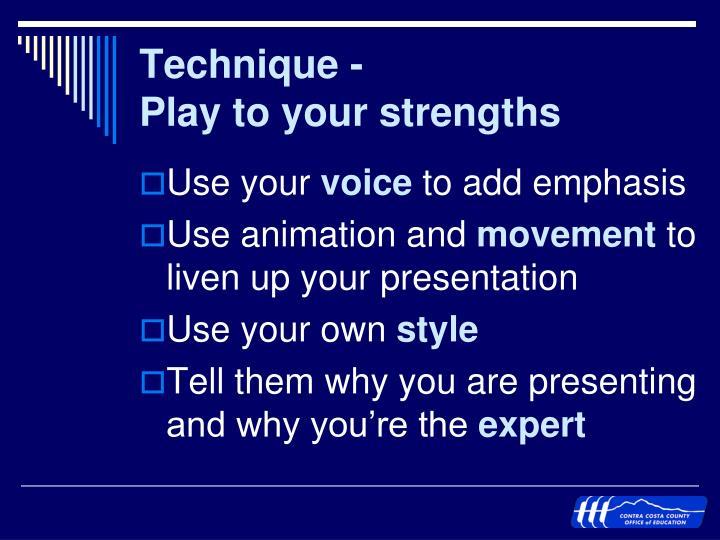 Technique -