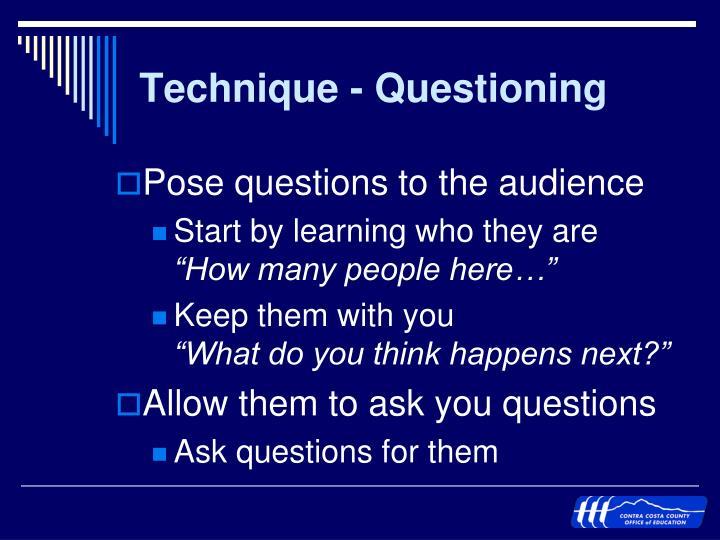 Technique - Questioning