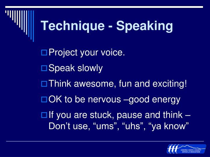 Technique - Speaking