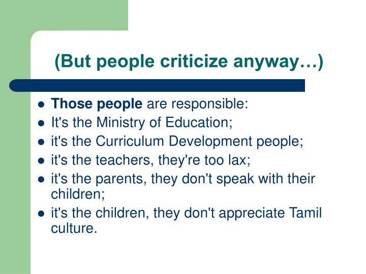 (But people criticize anyway…)
