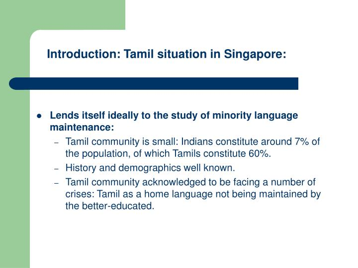 Introduction: Tamil situation in Singapore:
