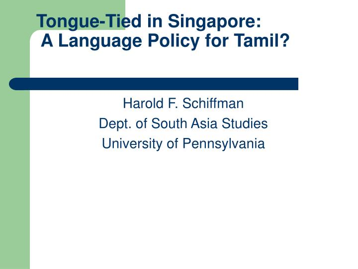 Tongue tied in singapore a language policy for tamil