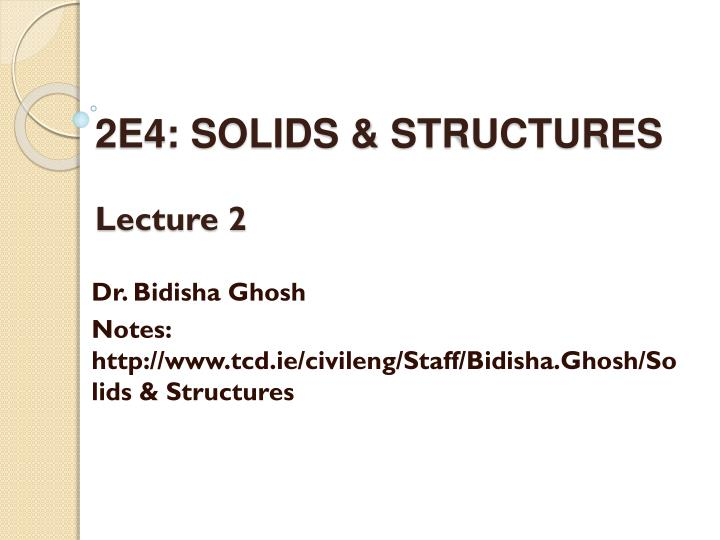 2E4: SOLIDS & STRUCTURES