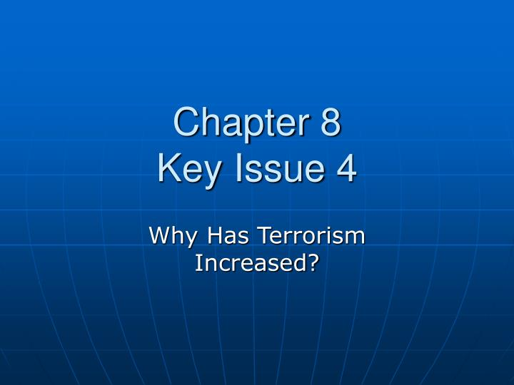 Chapter 8 key issue 4