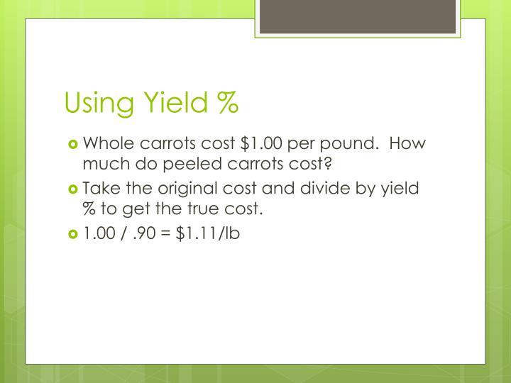 Using Yield %