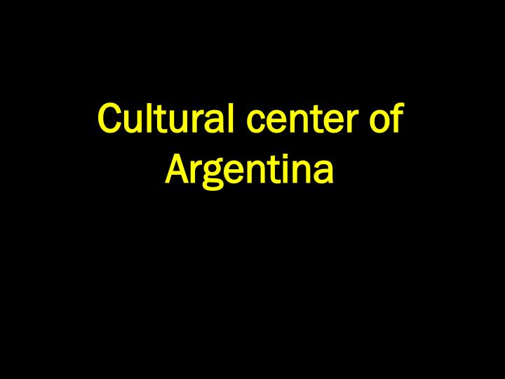 Cultural center of Argentina