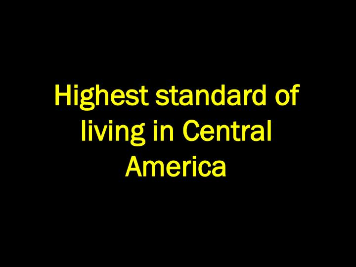 Highest standard of living in Central America