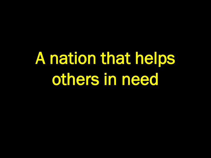 A nation that helps others in need