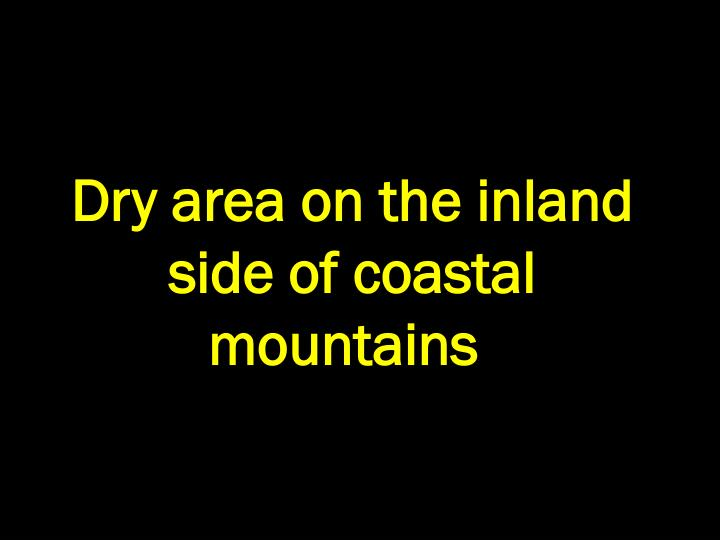 Dry area on the inland