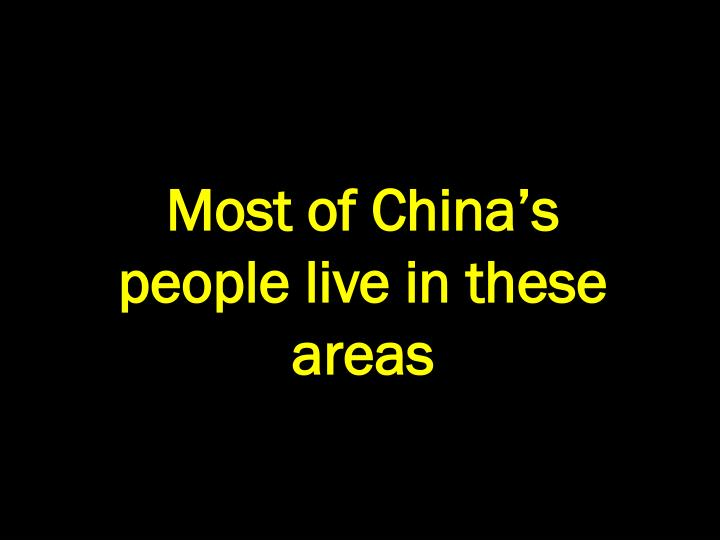 Most of China's people live in these areas