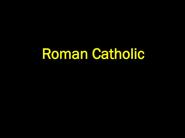 Roman Catholic