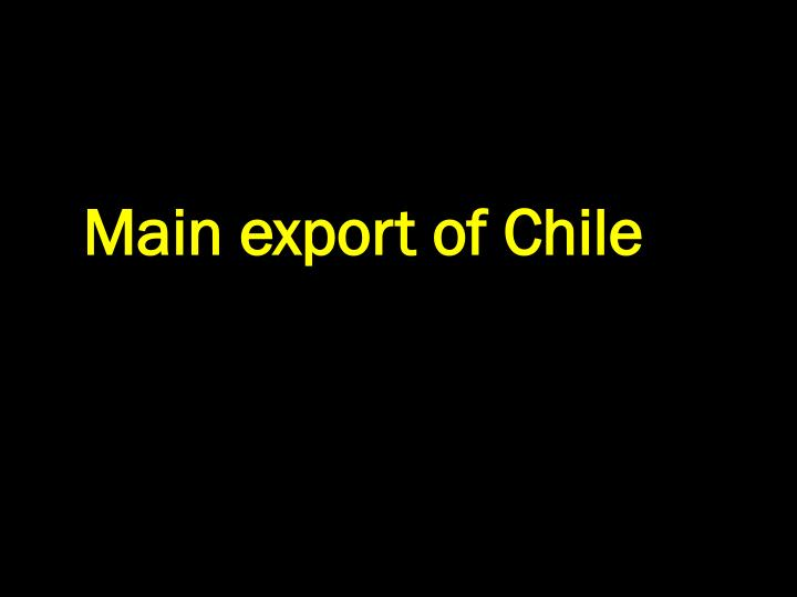 Main export of Chile