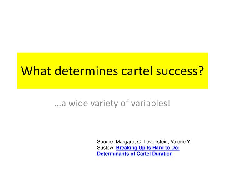 What determines cartel success