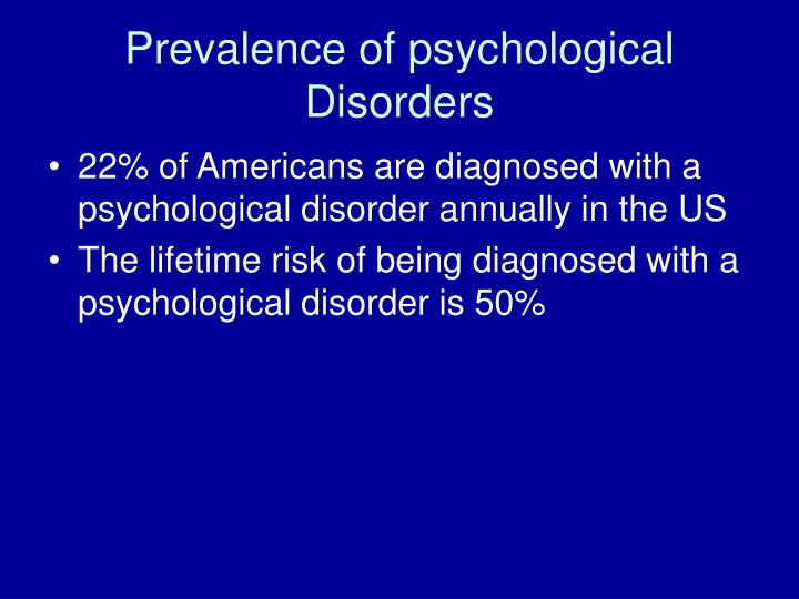 Prevalence of psychological Disorders