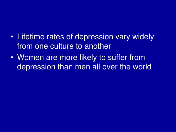 Lifetime rates of depression vary widely from one culture to another