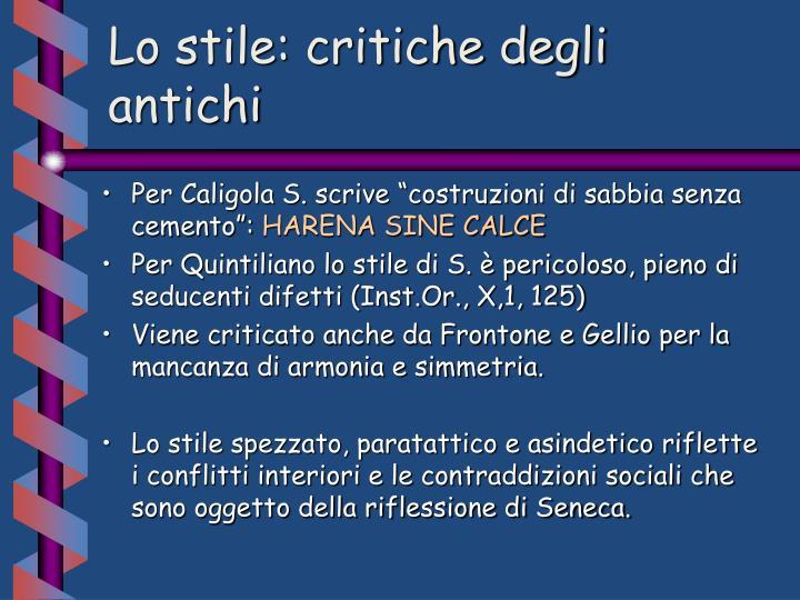 Lo stile: critiche degli antichi