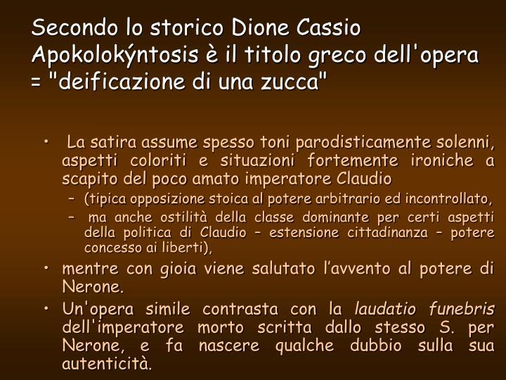 """Secondo lo storico Dione Cassio Apokolokýntosis è il titolo greco dell'opera = """"deificazione di una zucca"""""""