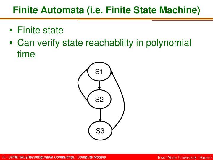 Finite Automata (i.e. Finite State Machine)