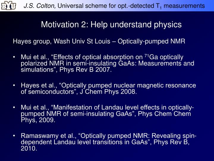 Motivation 2: Help understand physics