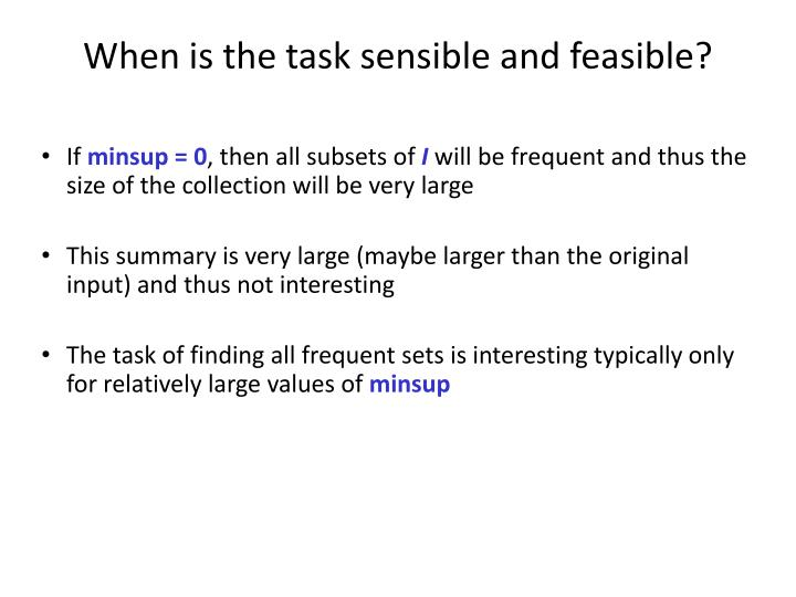 When is the task sensible and feasible?